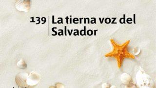 Himno 139 | La tierna voz del Salvador | Himnario Adventista