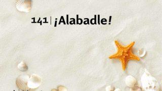 Himno 141 | ¡Alabadle! | Himnario Adventista