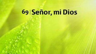 Himno 69 | Señor, mi Dios | Himnario Adventista
