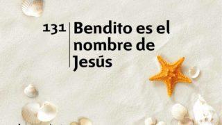 Himno 131 | Bendito es el nombre de Jesús | Himnario Adventista