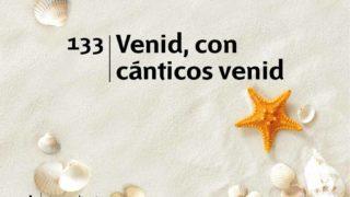 Himno 133 | Venid, con cánticos venid | Himnario Adventista