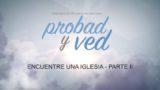 8 de julio | Encuentre una iglesia – Parte 2 | Probad y Ved 2017 | Iglesia Adventista