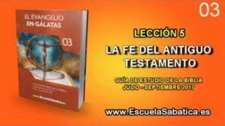 Lección 5 | Miércoles 26 de julio 2017 | El evangelio en el Antiguo Testamento | Escuela Sabática