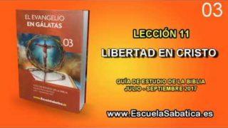 Lección 11 | Domingo 3 de septiembre 2017 | Cristo nos ha liberado | Escuela Sabática