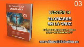 Lección 14 | Martes 26 de septiembre 2017 | Gloriarse en la cruz | Escuela Sabática