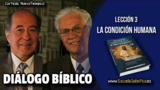 Resumen | Diálogo Bíblico | Lección 3 | La condición Humana | Escuela Sabática