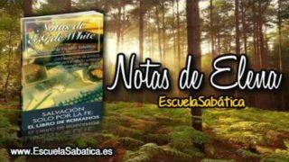 Notas de Elena | Miércoles 1 de noviembre 2017 | La Ley y la fe | Escuela Sabática