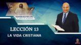 Comentario | Lección 13 | La Vida Cristiana | Escuela Sabática Pastor Alejandro Bullón