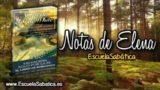 Notas de Elena | Miércoles 29 de noviembre 2017 | Cristo en ti | Escuela Sabática
