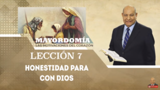 Comentario | Lección 7 | Honestidad para con Dios | Escuela Sabática | Pr. Alejandro Bullón
