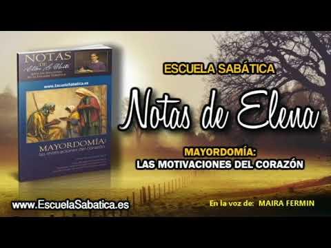 Notas de Elena | Domingo 11 de febrero 2018 | Una cuestión de total honestidad | Escuela Sabática