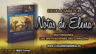 Notas de Elena | Martes 27 de marzo 2018 | La confianza | Escuela Sabática