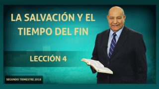 Comentario   Lección 4   La salvación y el tiempo del fin   Escuela Sabática Pr. Edison Choque