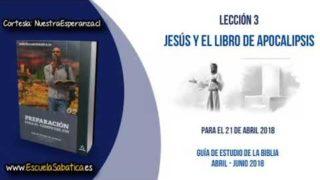 Lección 3 | Miércoles 18 de abril 2018 | Cristo en Apocalipsis: primera parte | Escuela Sabática