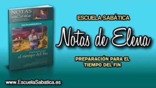 Notas de Elena | Sábado 7 de abril 2018 | Daniel y el tiempo del fin | Escuela Sabática