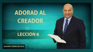 Comentario | Lección 8 | Adorad al Creador | Escuela Sabática Pr. Alejandro Bullón