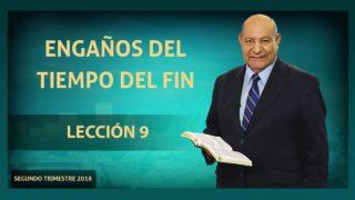 Comentario | Lección 9 | Engaños del Tiempo del Fin | Escuela Sabática Pr. Alejandro Bullón
