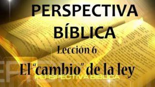 """Lección 6   El """"cambio"""" de la ley   Escuela Sabática Perspectiva Bíblica"""