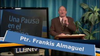 Lunes 21 de mayo | Una Pausa en el Camino | Frankis Almaguel