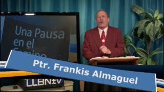 Martes 22 de mayo | Una Pausa en el Camino | Frankis Almaguel