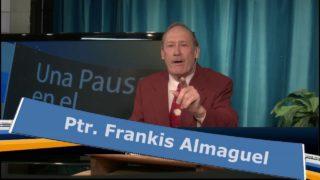 Miércoles 23 de mayo | Una Pausa en el Camino | Frankis Almaguel