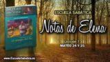 Notas de Elena | Domingo 13 de mayo 2018 | Una confirmación poderosa de la profecía | Escuela Sabática
