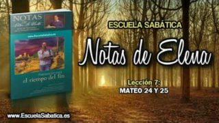 Notas de Elena   Sábado 12 de mayo 2018   Mateo 24 y 25   Escuela Sabática