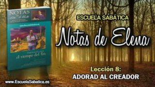 Notas de Elena   Sábado 19 de mayo 2018   Adorad al Creador   Escuela Sabática