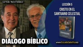 Resumen | Diálogo Bíblico | Lección 5 | Cristo en el Santuario Celestial | Escuela Sabática