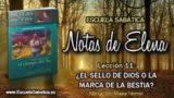 Notas de Elena | Miércoles 13 de junio 2018 | La marca de la bestia | Escuela Sabática