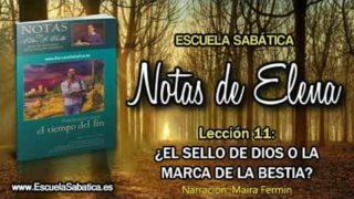 Notas de Elena   Sábado 9 de junio 2018   ¿El sello de Dios o la marca de la bestia?   Escuela Sabática