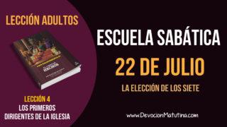 Escuela Sabática   Domingo 22 de julio del 2018   La elección de los siete