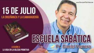 Escuela Sabática   Domingo 15 de julio del 2018   La enseñanza y la camaradería   Pastor Daniel Herrera