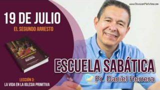 Escuela Sabática   Jueves 19 de julio del 2018   El segundo arresto   Pastor Daniel Herrera