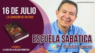 Escuela Sabática   Lunes 16 de julio del 2018   La curación de un cojo   Pastor Daniel Herrera