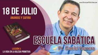 Escuela Sabática   Miércoles 18 de julio del 2018   Ananías y Safira   Pastor Daniel Herrera