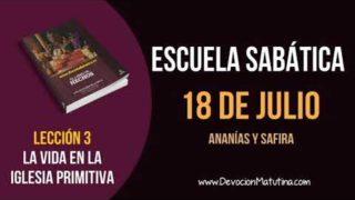 Escuela Sabática   Miércoles 18 de julio del 2018   Ananías y Safira
