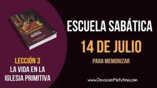 Escuela Sabática   Sábado 14 de julio del 2018   Para memorizar