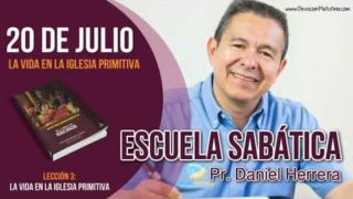Escuela Sabática | Viernes 20 de julio del 2018 | La vida en la iglesia primitiva | Pastor Daniel Herrera