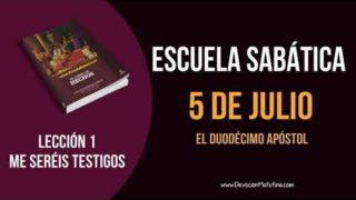 Lección 1   Jueves 5 de julio 2018   El duodécimo apóstol   Escuela Sabática