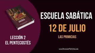 Lección 2   Jueves 12 de julio del 2018   Las Primicias   Escuela Sabática