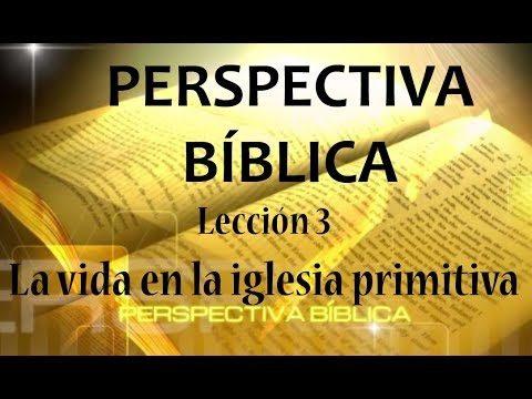 Lección 3 | La vida en la iglesia primitiva | Escuela Sabática Perspectiva Bíblica