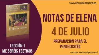 Notas de Elena   Miércoles 4 de julio 2018   Preparación para el Pentecostés   Escuela Sabática