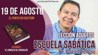 Escuela Sabática | 19 de agosto del 2018 | El punto en cuestión | Pr. Daniel Herrera
