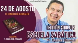 Escuela Sabática | 24 de agosto del 2018 | El concilio de Jerusalén | Pr. Daniel Herrera