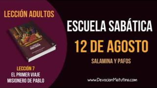 Escuela Sabática | Domingo 12 de agosto del 2018 | Salamina y Pafos | Lección Adultos