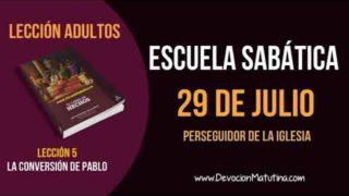 Escuela Sabática   Domingo 29 de julio del 2018   Perseguidor de la Iglesia   Lección Adultos