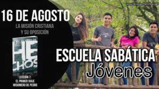 Escuela Sabática Jóvenes   Jueves 16 de agosto del 2018   La misión cristiana y su oposición