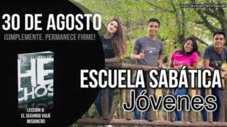 Escuela Sabática Jóvenes   Jueves 30 de agosto del 2018   ¡Simplemente, permanece firme!