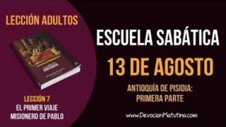 Escuela Sabática | Lunes 13 de agosto del 2018 | Antioquía de Pisidia: Parte 1 | Lección Adultos